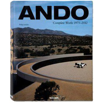 Ando. Complete Works 1975–2012 Philip Jodidio